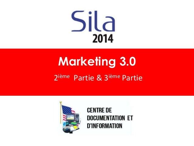 Marketing 3.0  2ième Partie & 3ième Partie