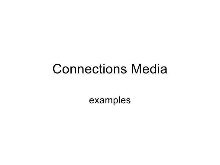 Connections Media examples