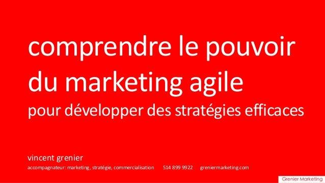 comprendre le pouvoir  du marketing agile  pour développer des stratégies efficaces  vincent grenier  accompagnateur: mark...