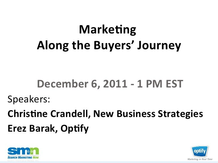 Marke&ng                              Along the Buyers' Journey                          December 6, 2011...