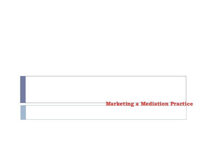 Marketing a Mediation Practice