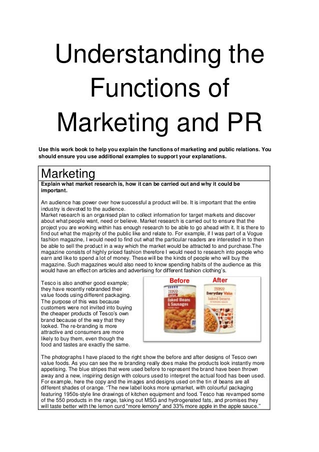 Understanding the Functions of Marketing and PR Use this work book to help you explain the functions of marketing and publ...