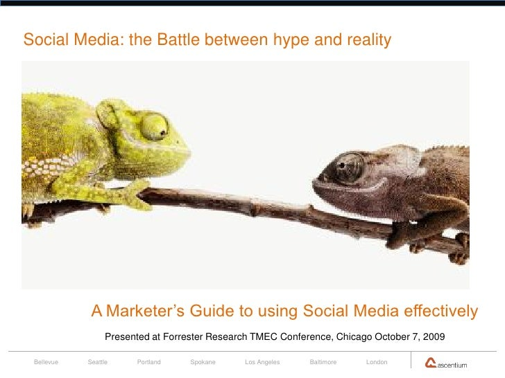 Social Media: the Battle between hype and reality                  A Marketer's Guide to using Social Media effectively   ...