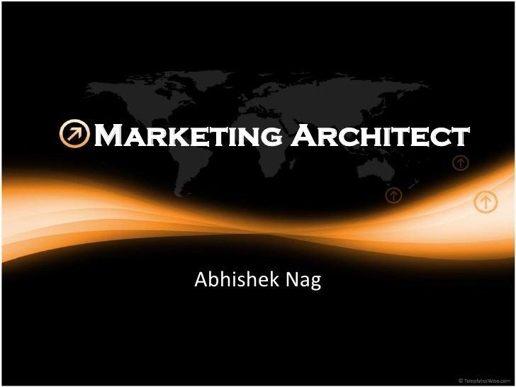 Marketing Architect         Abhishek Nag