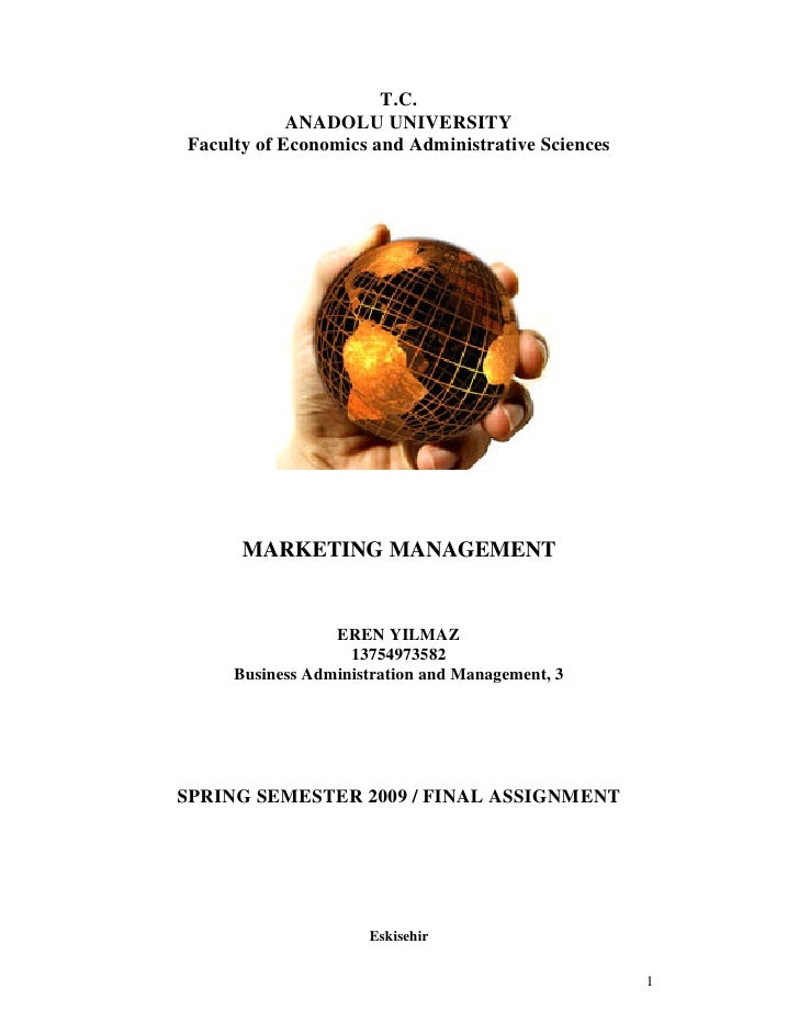 T.C.             ANADOLU UNIVERSITY Faculty of Economics and Administrative Sciences           MARKETING MANAGEMENT       ...