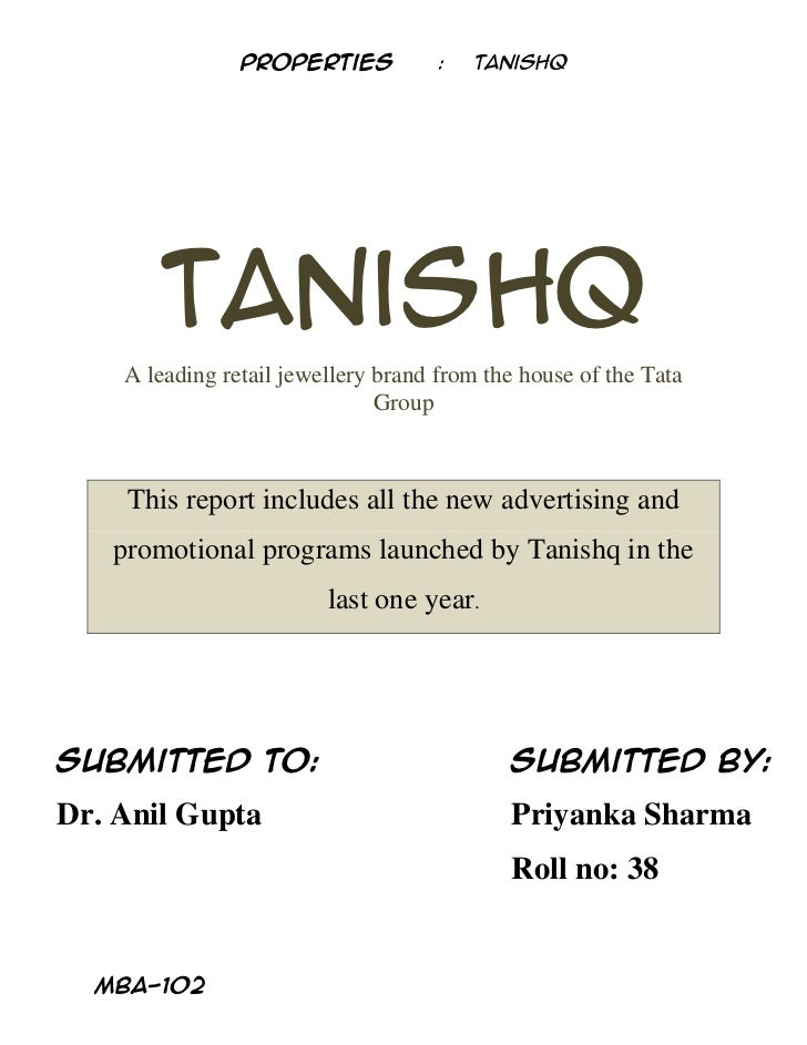 Properties           :   Tanishq       Tanishq    A leading retail jewellery brand from the house of the Tata             ...