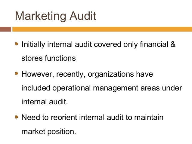 conduct a marketing audit A marketing audit is a structured review of a business's current marketing activities that is done to ensure that the marketing plan is performing as expected each aspect of the marketing plan is reviewed to determine whether or not it has led to increased revenue.