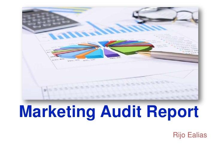 Marketing Audit Report                  Rijo Ealias
