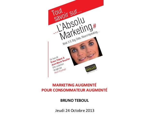 L'Absolu Marketing: Marketing Augmenté pour Consommateur Augmenté.
