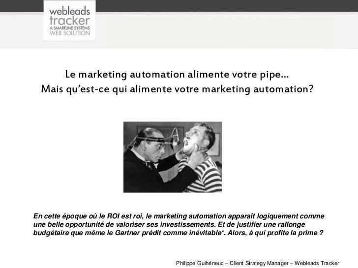 Le marketing automation alimente votre pipe…  Mais qu'est-ce qui alimente votre marketing automation?En cette époque où le...