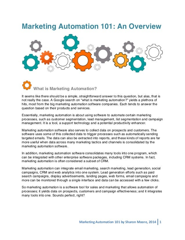 Marketing Automation 101: An Overview  What is Marketing Automation? It seems like there should be a simple, straightforwa...