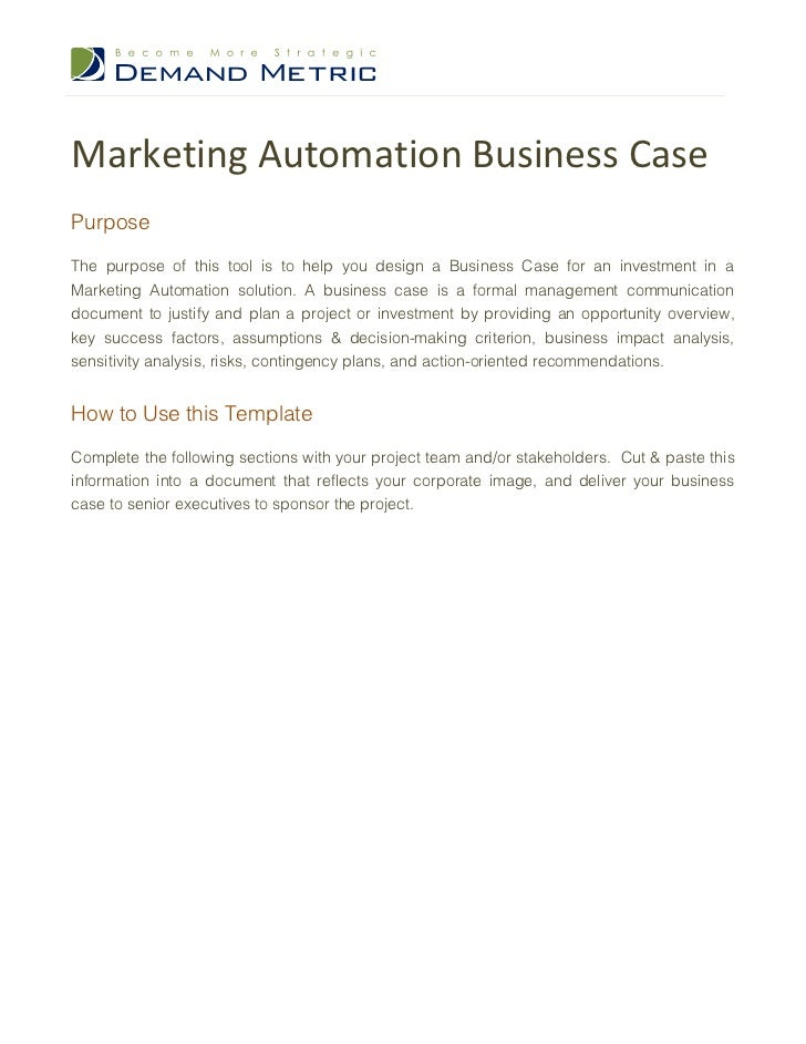 Marketing Automation Business CasePurposeThe purpose of this tool is to help you design a Business Case for an investment ...