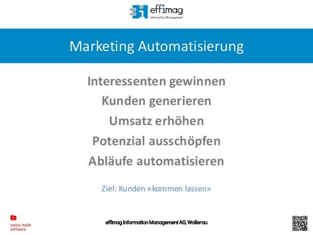 effimag Information Management AG, Wollerau Marketing Automatisierung Interessenten gewinnen Kunden generieren Umsatz erhö...