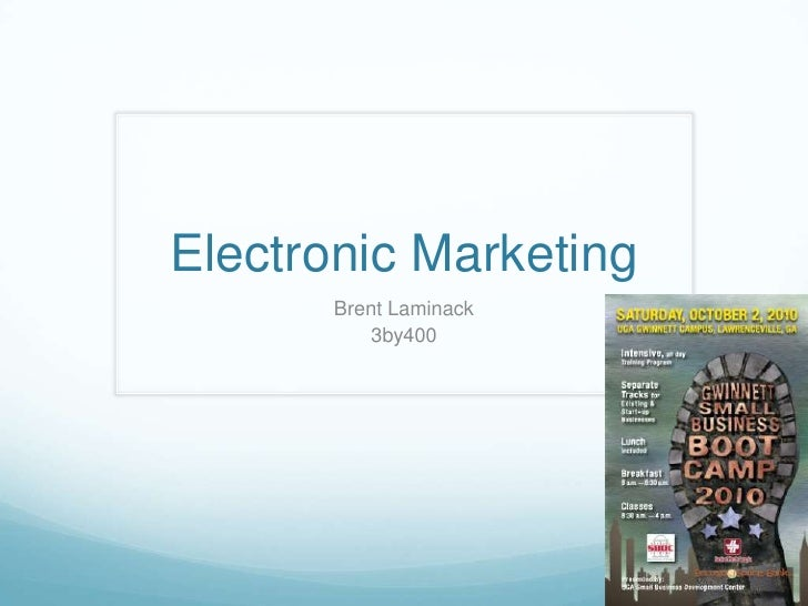 Electronic Marketing<br />Brent Laminack<br />3by400<br />