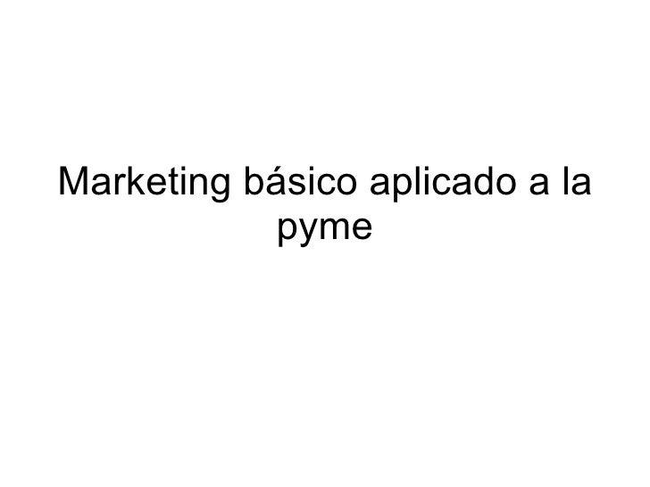 Marketing básico aplicado a la pyme