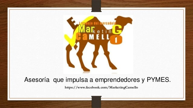 Asesoría que impulsa a emprendedores y PYMES. https://www.facebook.com/MarketingCamello