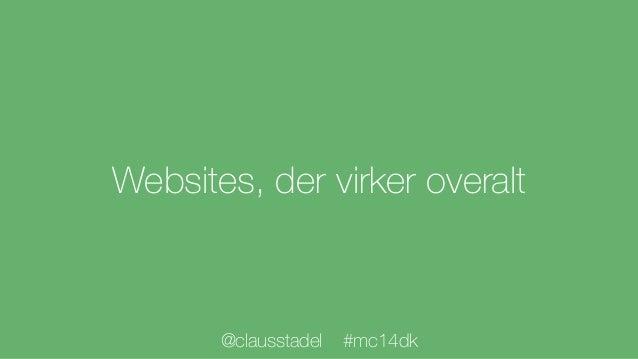 Websites, der virker overalt @clausstadel #mc14dk