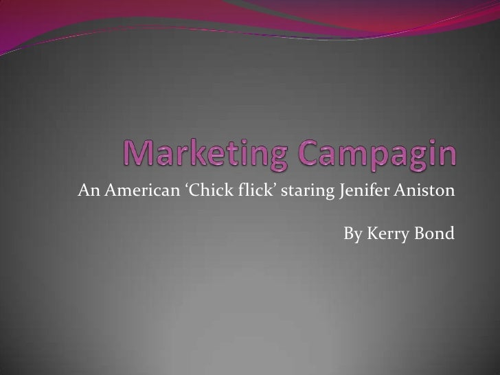 An American 'Chick flick' staring Jenifer Aniston                                  By Kerry Bond