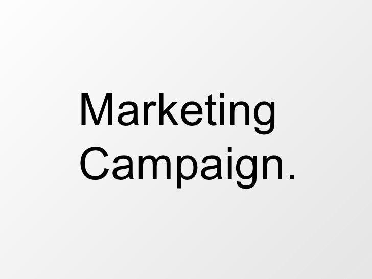 Marketing Campaign.