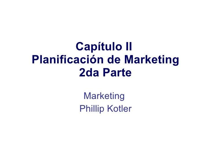 Marketing: planificación estratégica 2º parte