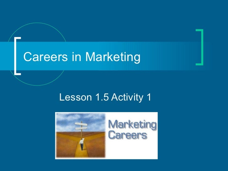 Careers in Marketing Lesson 1.5 Activity 1