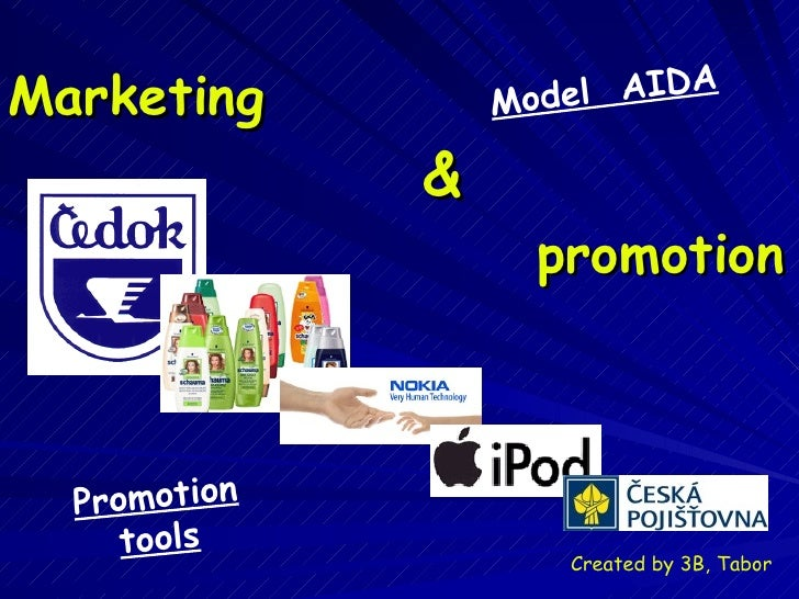 Marketing    &     promotion Model  AIDA Promotion tools Created by 3B, Tabor