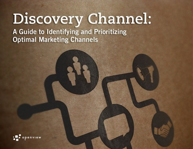 Discovery Channel: A Guide to Identifying and Prioritizing Optimal Marketing Channels