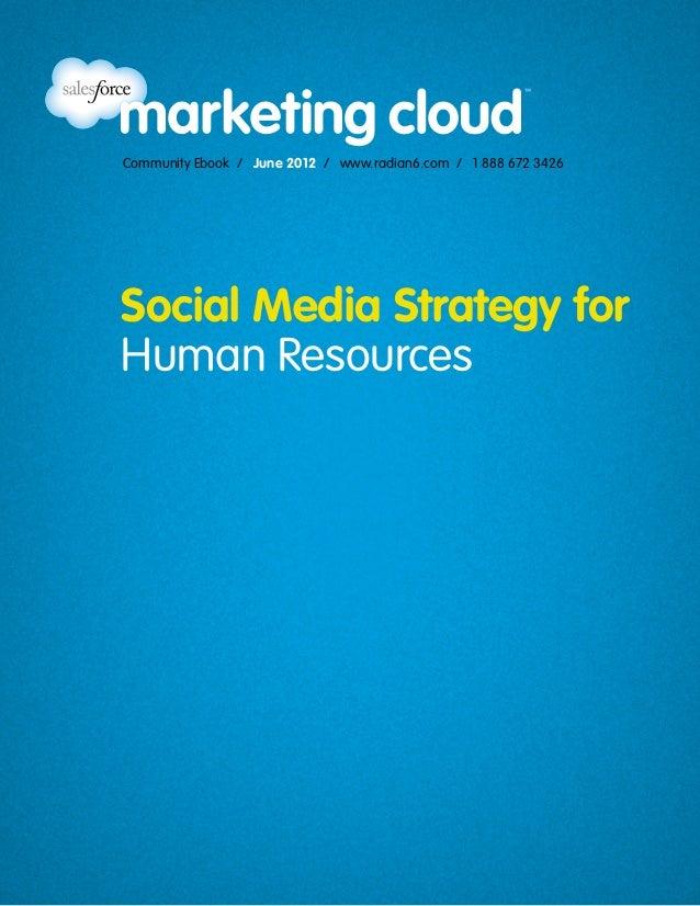Community Ebook / June 2012 / www.radian6.com / 1 888 672 3426Social Media Strategy forHuman Resources