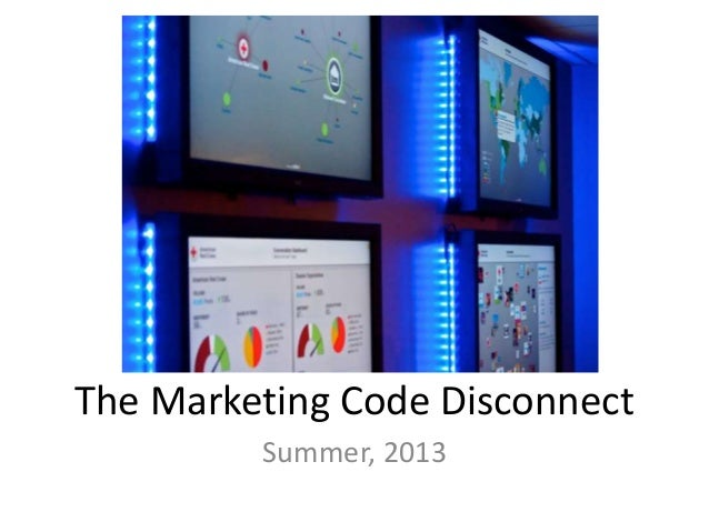 The Marketing Code Disconnect Summer, 2013