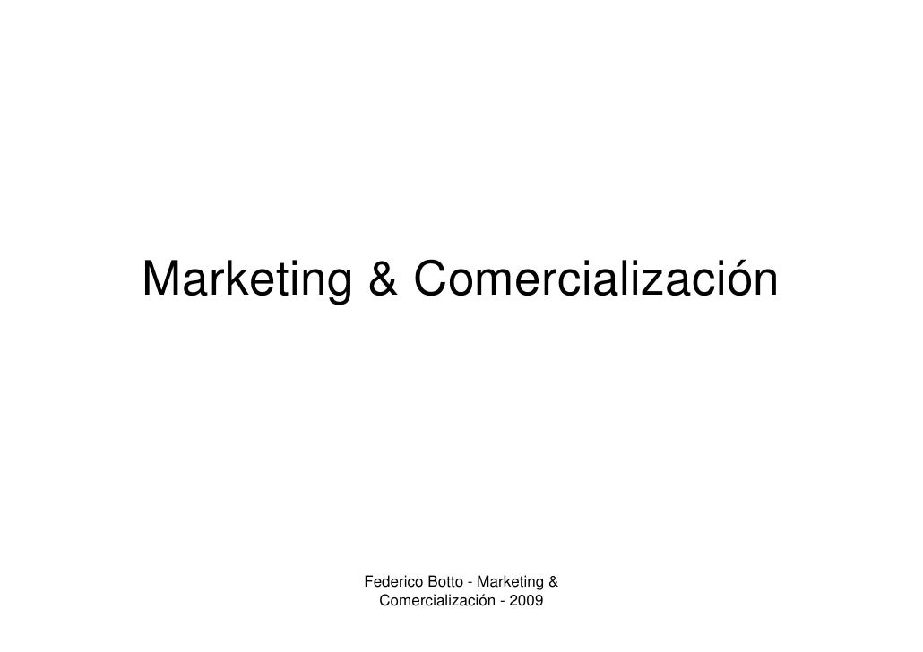 Marketing & Comercialización              Federico Botto - Marketing &            Comercialización - 2009