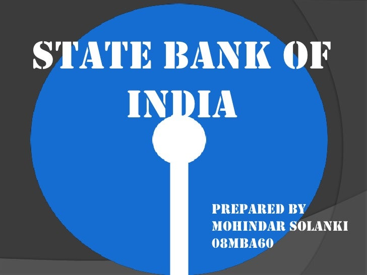 State bank of india<br />Prepared By <br />Mohindar solanki 08Mba60<br />