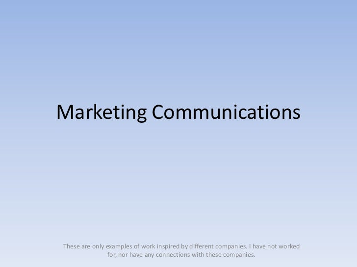 Marketing CommunicationsThese are only examples of work inspired by different companies. I have not worked                ...