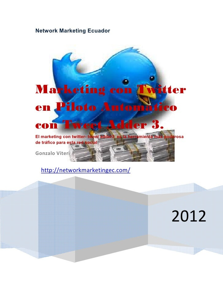 Network Marketing EcuadorMarketing con Twitteren Piloto Automaticocon Tweet Adder 3.El marketing con twitter- tweet adder3...