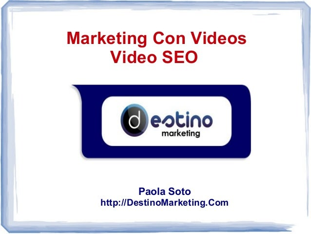 Marketing Con Videos - Video SEO - YouTube Marketing - Paola Soto