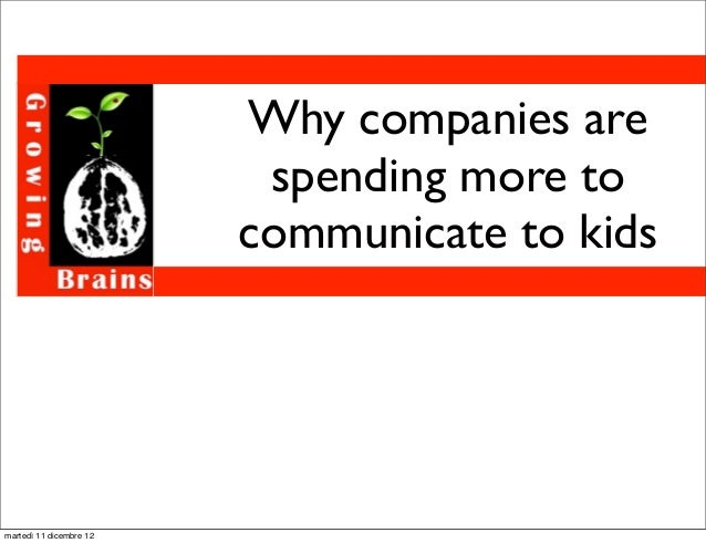 Why companies are                          spending more to                         communicate to kidsmartedì 11 dicembre...