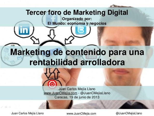 Marketing de contenido para una rentabilidad arrolladora - Juan Carlos Mejía Llano