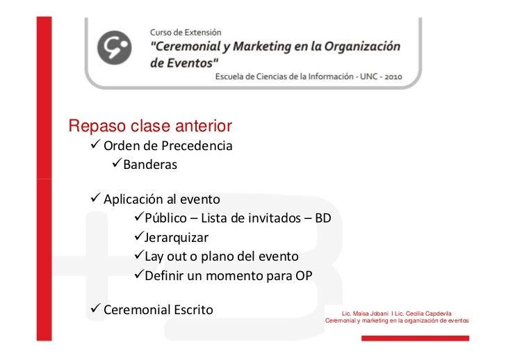 Repaso clase anterior    Orden de Precedencia       Banderas    Aplicación al evento           Público – Lista de invitado...