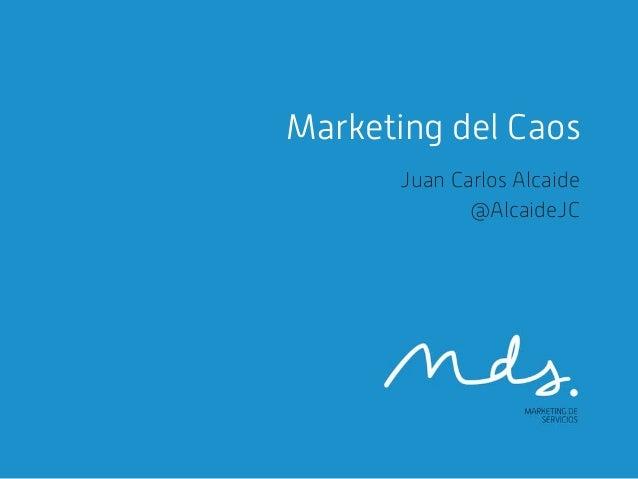 Marketing del caos 2014