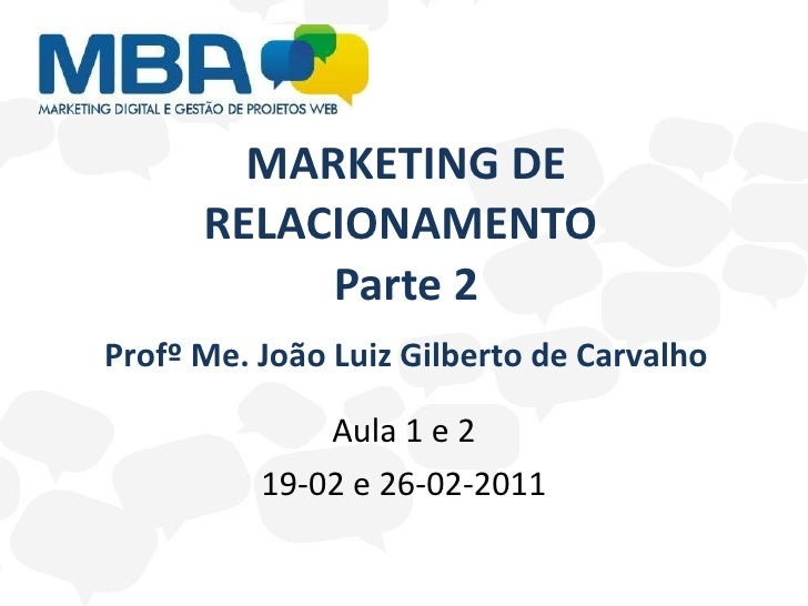 Marketing de relacionamento - Parte 2 - Aulas de 19/02/2011 e 26/02/2011