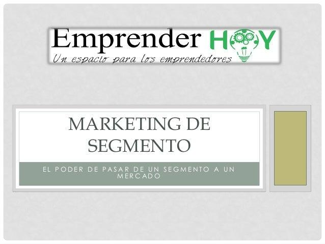 Marketing de segmento, por la Lic. Romina Avila