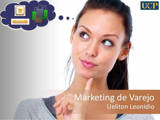 Marketing de varejo - Origem,  Conceito, Tendências - Aula 1