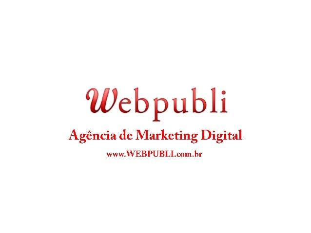 Webpubli Marketing Digital Marketing Digital é uma das formas mais eficazes de se realizar propaganda e alavancar sua marc...