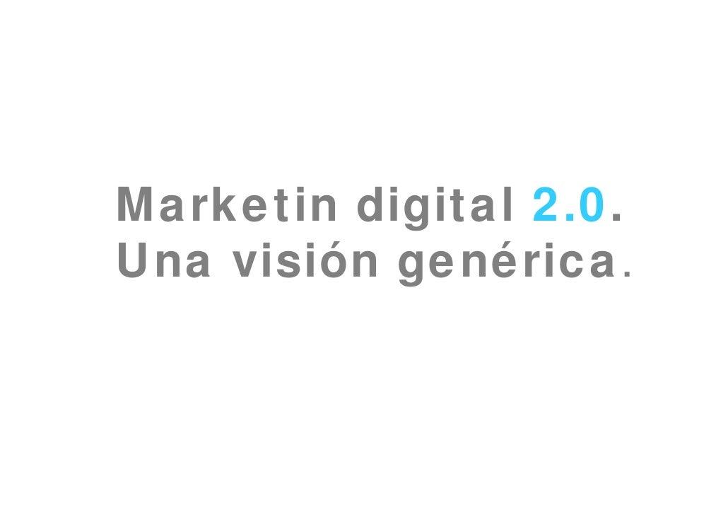 Marketin digital 2.0. Una visión genérica.