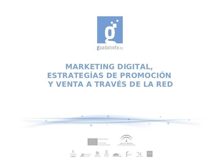 MARKETING DIGITAL,ESTRATEGÍAS DE PROMOCIÓNY VENTA A TRAVÉS DE LA RED