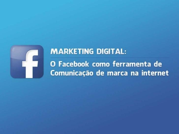 Objetivos  Analisar a forma como as marcas estão presentes  nas redes sociais.        Levantar teorias sobre assuntos pesq...
