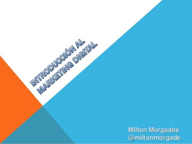 Milton Morgades @miltonmorgade