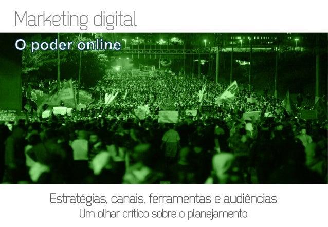 Estratégias, canais, ferramentas e audiências Um olhar crítico sobre o planejamento PLANEJAMENTO de mídia online Marketing...