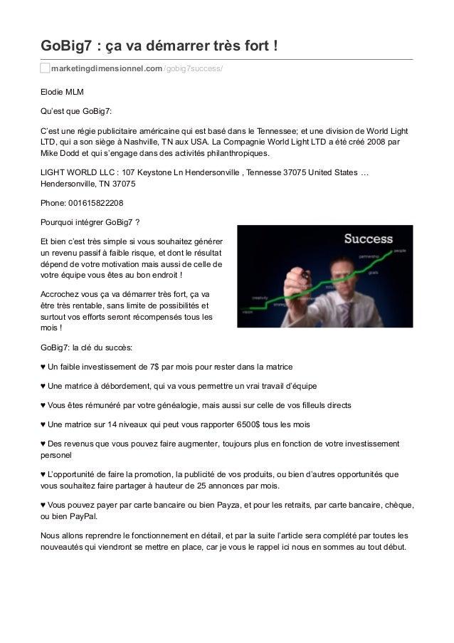 GoBig7 : ça va démarrer très fort ! marketingdimensionnel.com /gobig7success/ Elodie MLM Qu'est que GoBig7: C'est une régi...