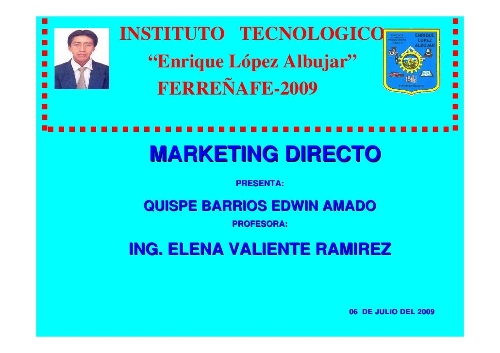 "INSTITUTO TECNOLOGICO    ""Enrique López Albujar""     FERREÑAFE-2009     MARKETING DIRECTO             PRESENTA:    QUISPE ..."