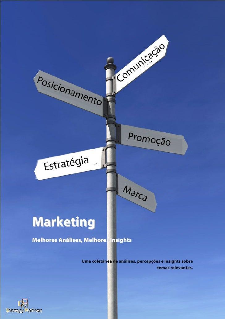 Marketing Melhores Análises, Melhores Insights                    Uma coletânea de análises, percepções e insights sobre  ...